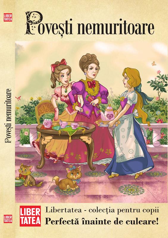 Libertatea - colectia pentru copii ~~ Povesti nemuritoare volumul 1 ~~ impreuna cu DIN TOATA INIMA din 14 Ianuarie 2011