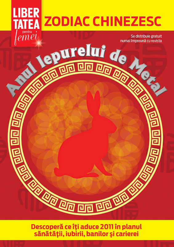 Zodiacul chinezesc pentru 2011 ~~ Anul Iepurelui de Metal ~~ se distribuie gratuit impreuna ce LIBERTATEA PENTRU FEMEI din 17 Ianuarie 2011