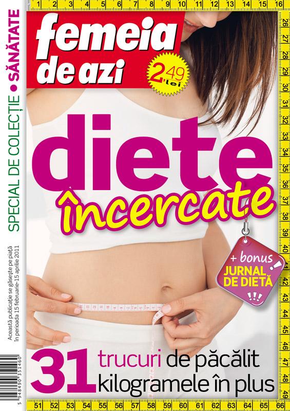 Femeia de azi ~~ Special de colectie: Sanatate ~~ Diete incercate ~~ Revista se gaseste pe piata in perioada 15 Februarie - 15 Aprilie 2011