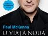 """Coperta cartii """"O viata noua in 7 zile""""  de Paul McKenna ~~ impreuna cu editia din 24 martie (numarul 241) a revistei Felicia"""