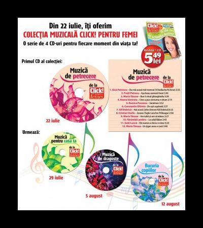 Colectia de 4 CD-uri cu muzica romaneasca pentru fiecare moment din viaţa ta ~~ CD1 MUZICA DE PETRECERE ~~ impreuna cu Click! pentru femei din 22 Iulie 2011