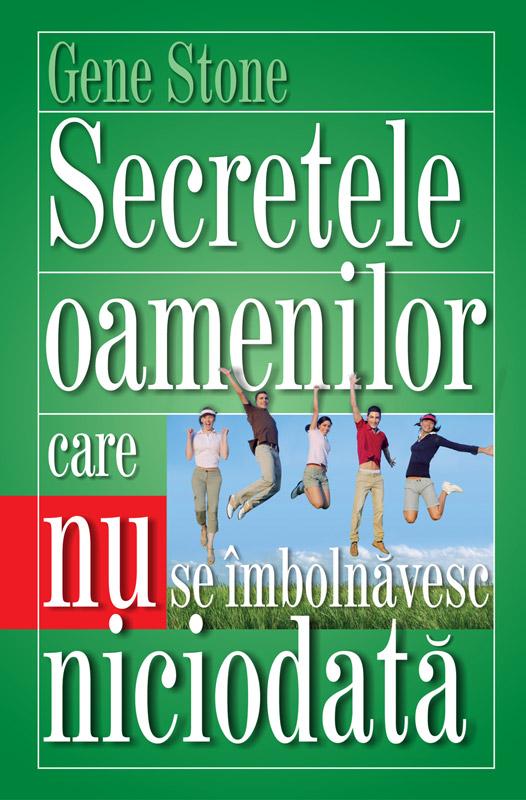 SECRETELE OAMENILOR CARE NU SE IMBOLNAVESC NICIODATA, de Gene Stone ~~ impreuna cu Lumea Femeilor din 12 Octombrie 2011