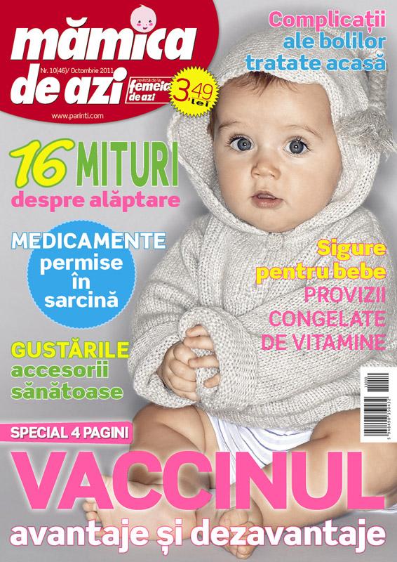 Mamica de azi ~~ Vaccinul, avantaje si dezavantaje ~~ Octombrie 2011
