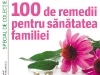 100 remedii pentru sanatatea familiei ~~ special de sanatate de la Femeia de azi ~~ la chioscuri in perioada 20 Octombrie 2011 - 16 Ianuarie 2012 ~~ Pret: 3 lei