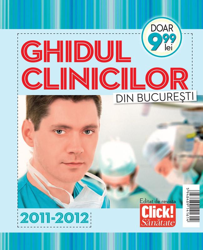 Ghidul clinicilor din Bucuresti ~~ 2011 - 2012 ~~ Pret: 10 lei