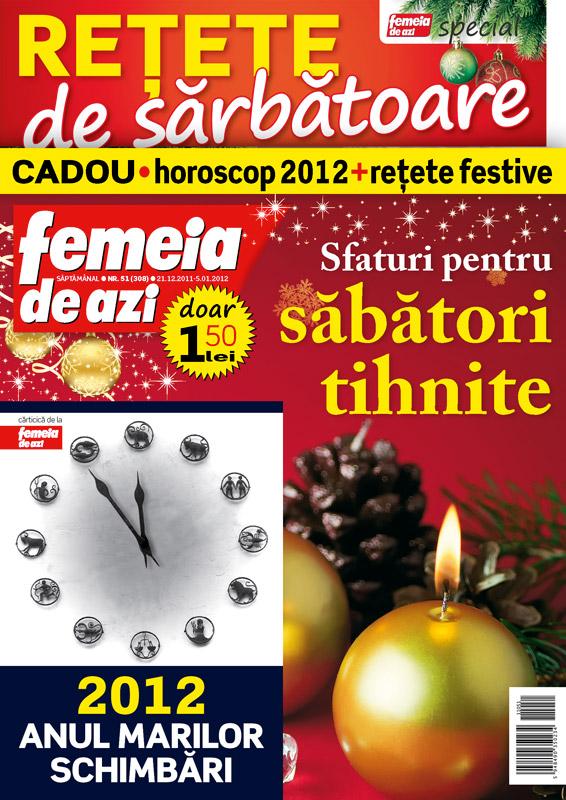 Femeia de azi ~~ Carticica: 2012 Anul marilor schimbari ~~ Cadou: horoscop 2012 & retete festive ~~ 21 Decembrie 2011 - 5 Ianuarie 2012
