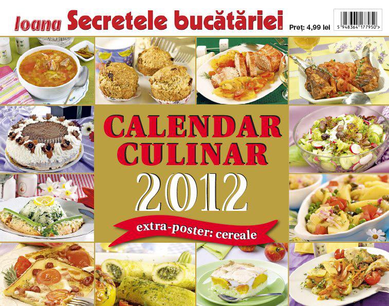 Ioana Secretele bucatariei ~~ Calendar culinar 2012 ~~ Pret: 5 lei