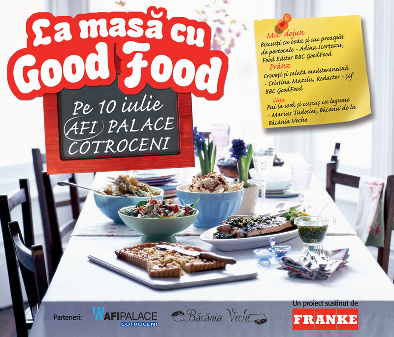 Eveniment Good Food ~~ La masa cu Good Food ~~ 10 Iulie 2011 ~~ AFI Palace Cotroceni, Bucuresti