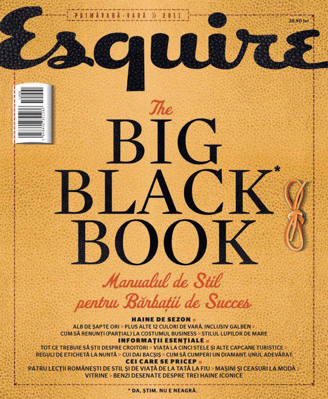 The Big Black Book ~~ suplimentul revistei Esquire Romania ~~ Editia Primavara-Vara 2011 ~~ pret: 30 lei