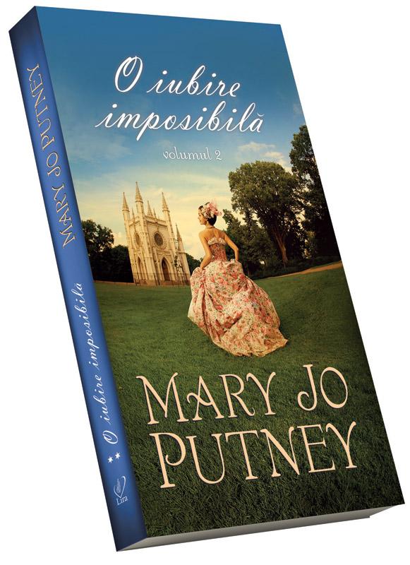 Romanul O IUBIRE IMPOSIBILA, volumul 2, de Mary Jo Putney ~~ impreuna cu Libertatea pentru femei din 23 Ian 2012 ~~ Pret: 10 lei