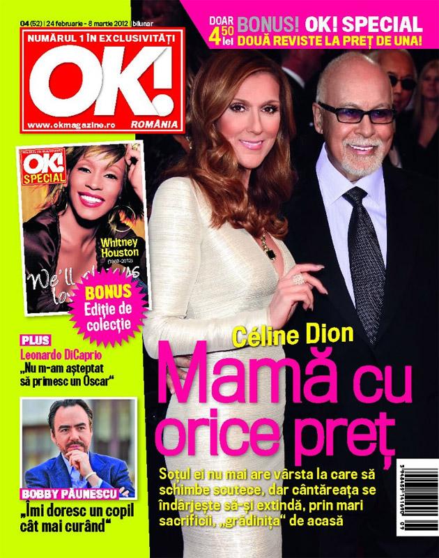 OK! Magazine Romania ~~ Cover story: Celine Dion, Mama cu orice pret ~~ 24 Februarie 2012 (nr. 4)