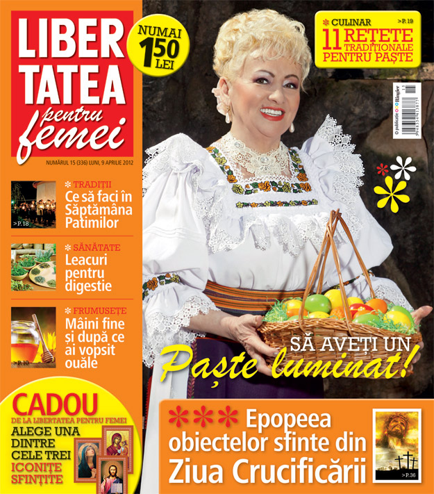 Libertatea pentru femei ~~ Epopeea obiectelor sfinte din Ziua Crucificarii ~~ 9 Aprilie 2012 (nr. 15)