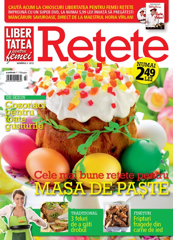 Libertatea pentru femei Retete ~~ Cele mai bune retete pentru masa de Paste ~~ nr. 3/2012 ~~ Pret: 2,50 lei