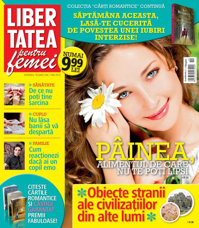 Libertatea pentru femei ~~ Painea, alimentul de care nu te poti lipsi ~~ 7 Mai 2012 (nr. 19)