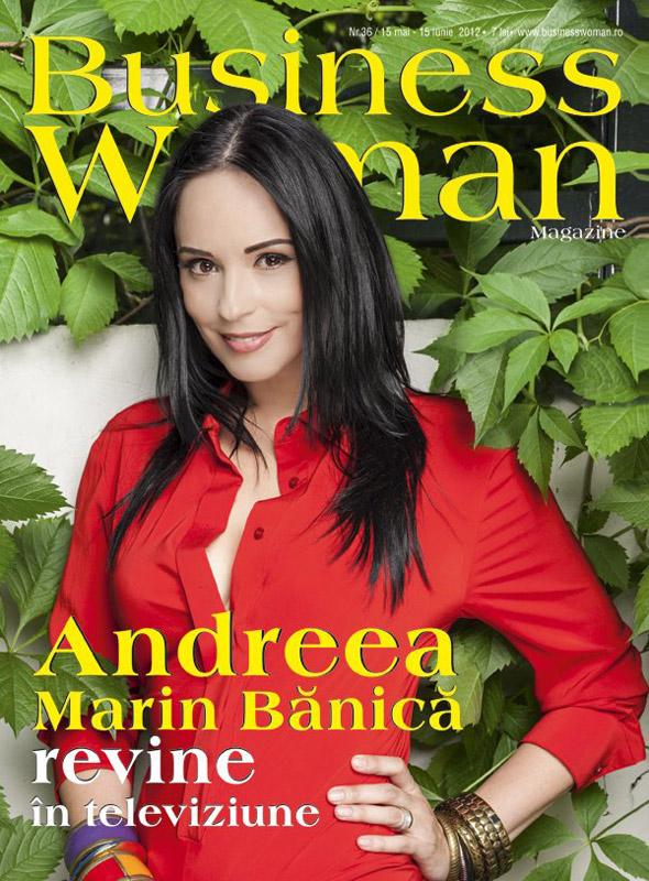Business Woman Magazine ~~ Coperta: Andreea Marin Banica ~~ Iunie 2012
