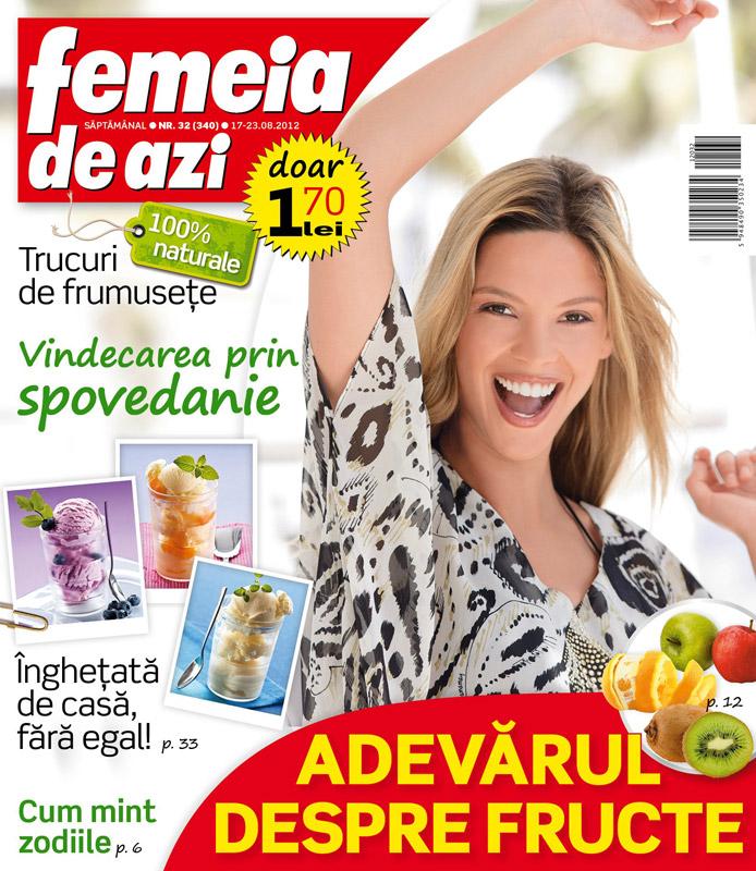 Femeia de azi ~~ Trucuri de frumusete 100% naturale ~~ 17 August 2012 (nr. 32)