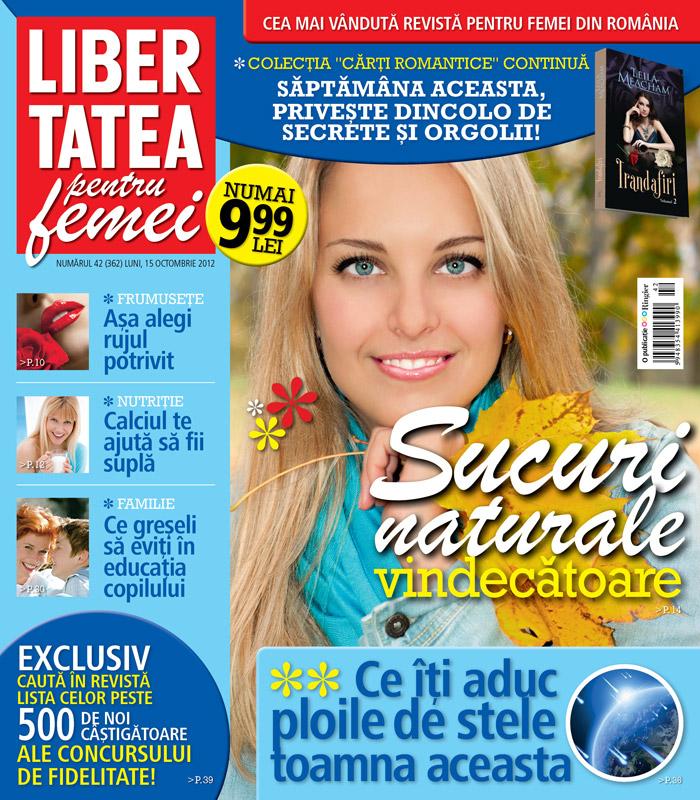 Libertatea pentru femei ~~ Sucuri naturale vindecatoare ~~ 15 Octombrie 2012 (nr. 42)