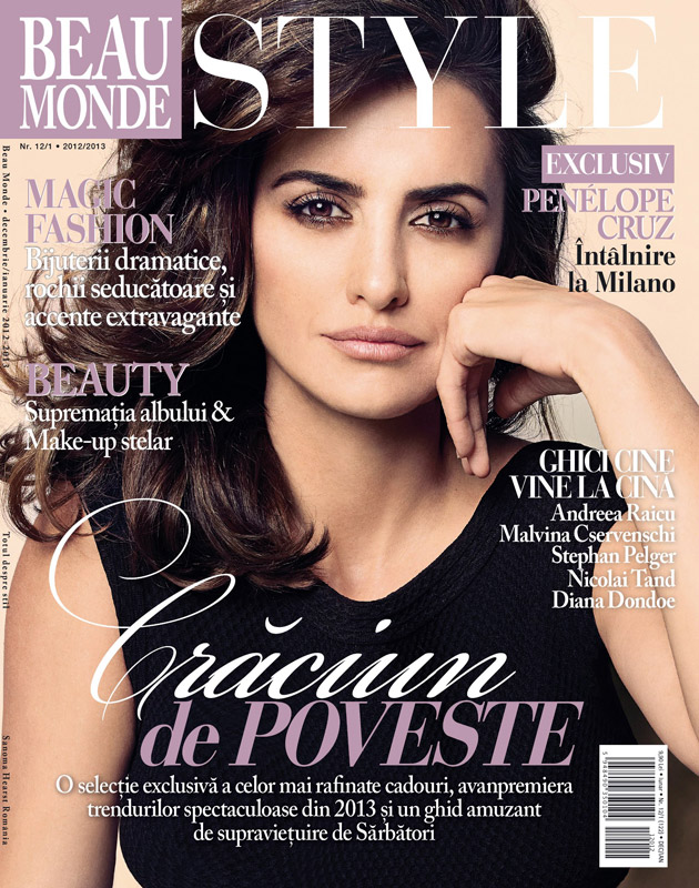 Beau Monde Style ~~ Cover girl: Penelope Cruz ~~ Decembrie 2012 - Ianuarie 2013
