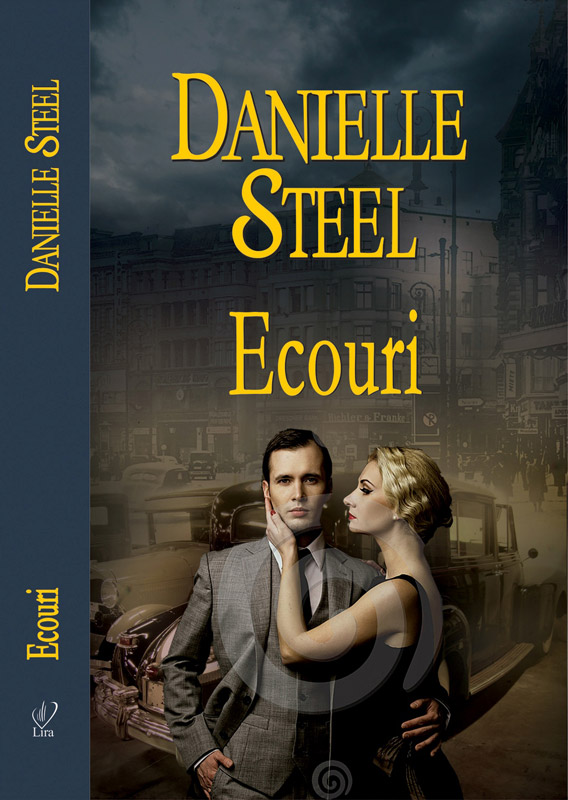 Romanul ECOURI, de Danielle Steel ~~ impreuna cu Libertatea pentru femei din 3 Dec 2012 ~~ Pret: 10 lei