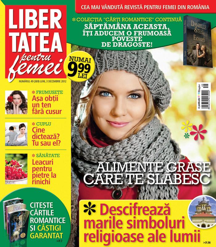 Libertatea pentru femei ~~ Alimente grase care te slabesc ~~ 3 Decembrie 2012 (nr. 49)