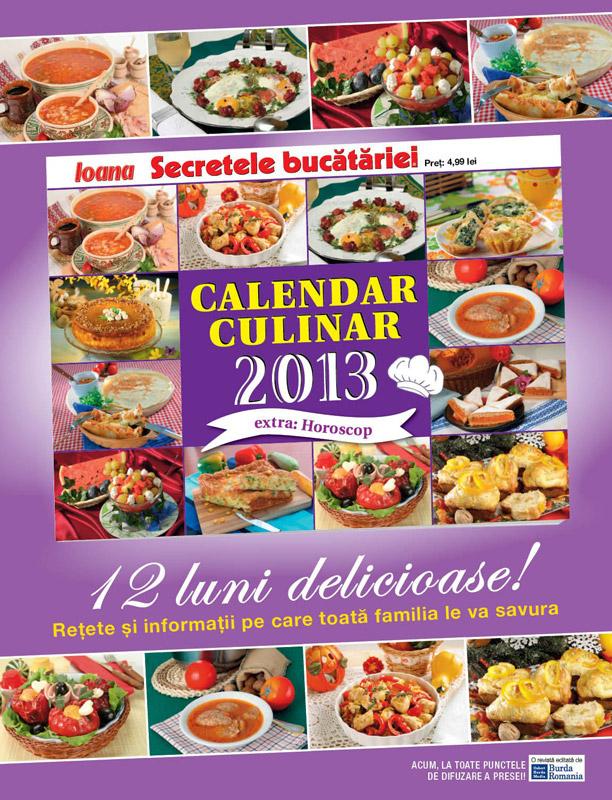 Calendar culinar 2013 + horoscop ~~ Supliment Secretele Bucatariei ~~ Pret: 5 lei