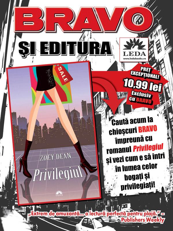Cartea PRIVILEGIUL, de Zoey Dean ~~ impreuna cu revista BRAVO! din 3 Iul 2012 ~~ Pret: 11 lei