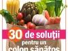Sanatatea de azi special ~~ 30 de solutii pentru un colon sanatos ~~ 12 Noiembrie 2012-11 Ianuarie 2013 ~~ Pret: 2 lei