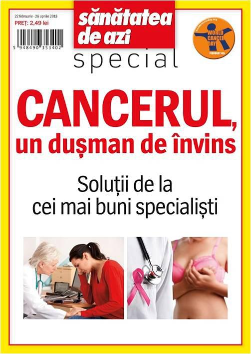 Special SANATATEA DE AZI ~~ Cancerul, un dusman de invins ~~ 22 Februarie 2013 - 26 Aprilie 2013