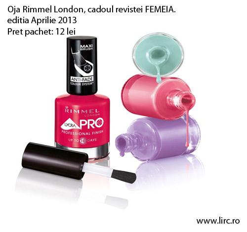 Oja Rimmel London, cadoul revistei FEMEIA., editia Aprilie 2013 ~~ Pret pachet: 12 lei