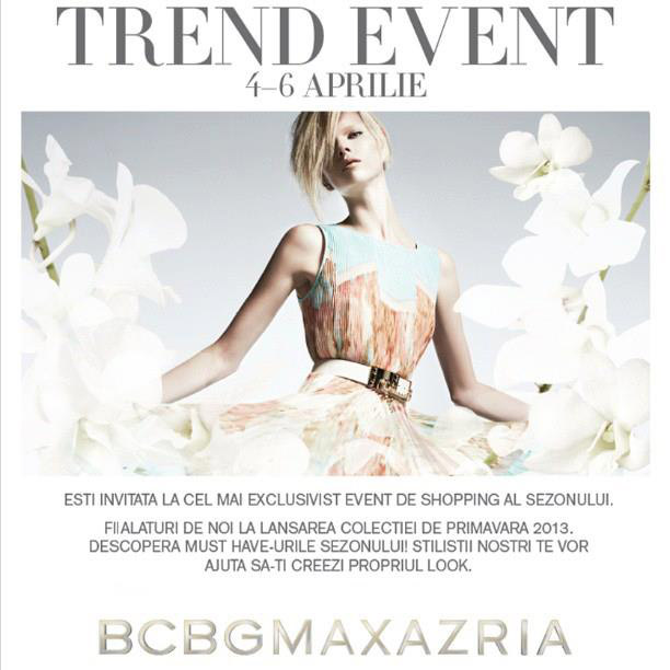 Eveniment Harper´s Bazaar Romania si BCBG Max Azria ~~ Bucuresti, 4-6 Aprilie 2013
