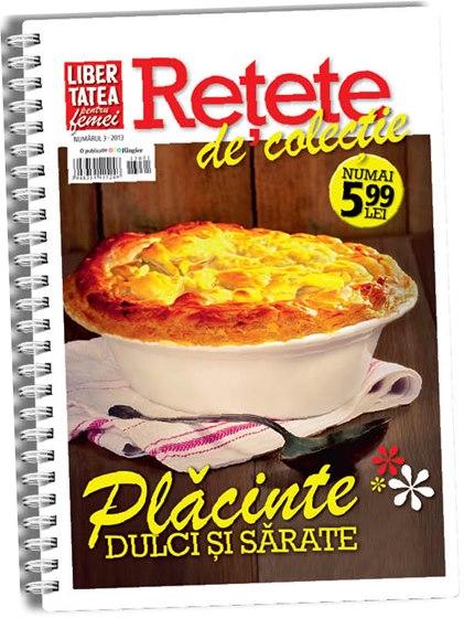 Libertatea RETETE de colectie ~~ 54 retete de placinte dulci si sarate ~~ nr.3/2013 ~~ Pret: 6 lei