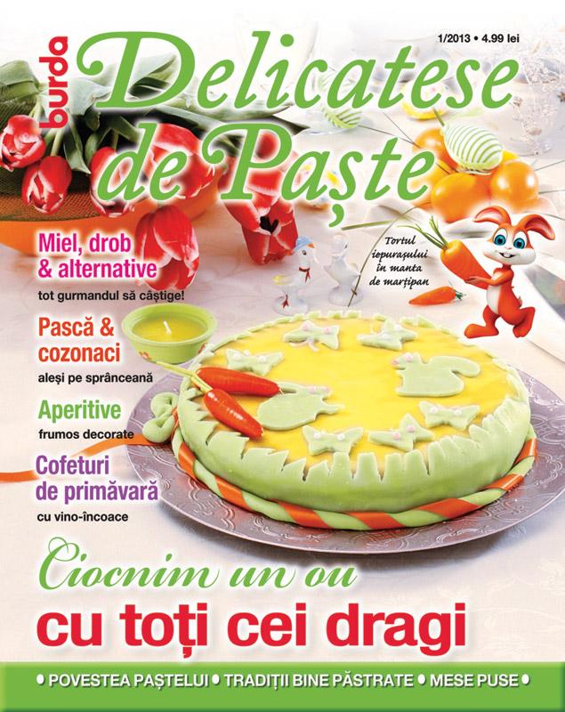 Burda Delicatese de Paste ~~ numarul 1 / 2013 ~~ Pret: 5 lei