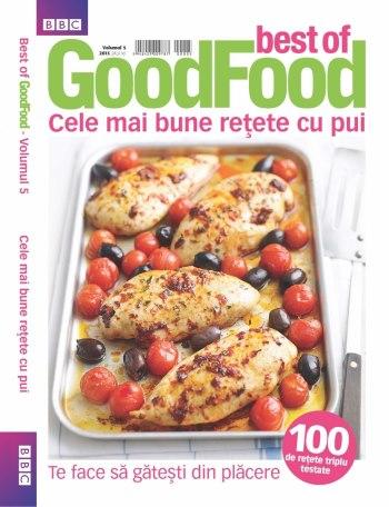 Best of Good Food ~~ Volumul 5: Cele mai bune retete cu pui ~~ Aprilie 2013 ~~ Pret: 24,90 lei