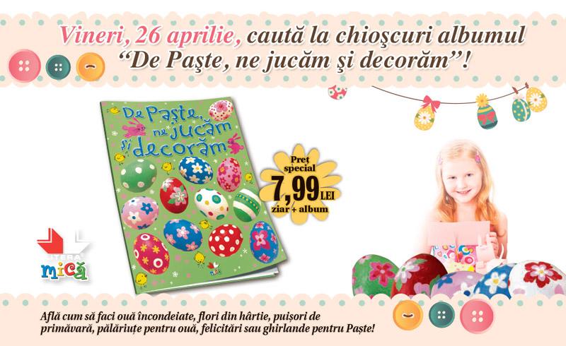 Albumul pentru copii DE PASTE, NE JUCAM SI DECORAM ~~ Pret: 8 lei ~~ 26 Aprilie 2013