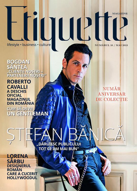 Etiquette Magazine Romania ~~ Coperta: Stefan Banica ~~ Editia numarul 10 ~~ Mai 2013