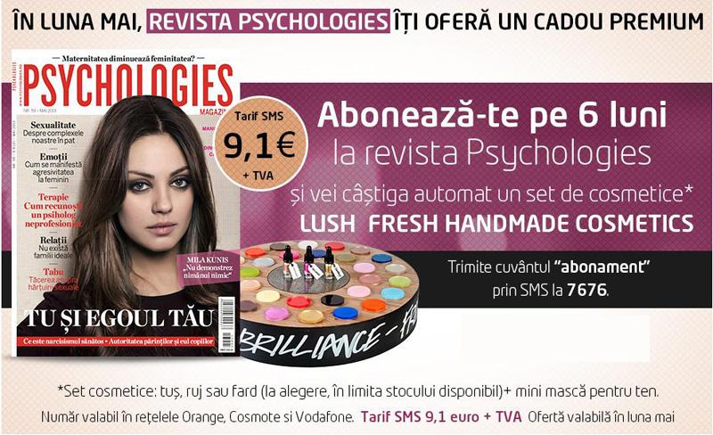 Oferta de abonament prin SMS pe 6 luni la revista PSYCHOLOGIES MAGAZINE ~~ Pret: 9 EURO + tva ~~ Cadou: Un set de cosmetice LUSH  ~~ Mai 2013