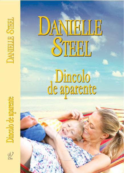 Romanul DINCOLO DE APARENTE, de Danielle Steel ~~ impreuna cu Libertatea pentru femei nr. 19 ~~ Pret: 1,50 lei