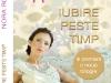 Romanul IUBIRE PESTE TIMP, de Nora Roberts ~~ impreuna cu Libertatea pentru femei nr. 20 ~~ Pret: 10 lei