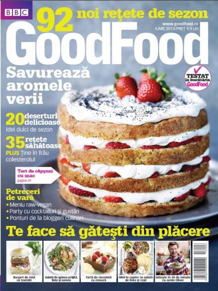 Good Food Romania ~~ Savureaza aromele verii ~~ Iunie 2013