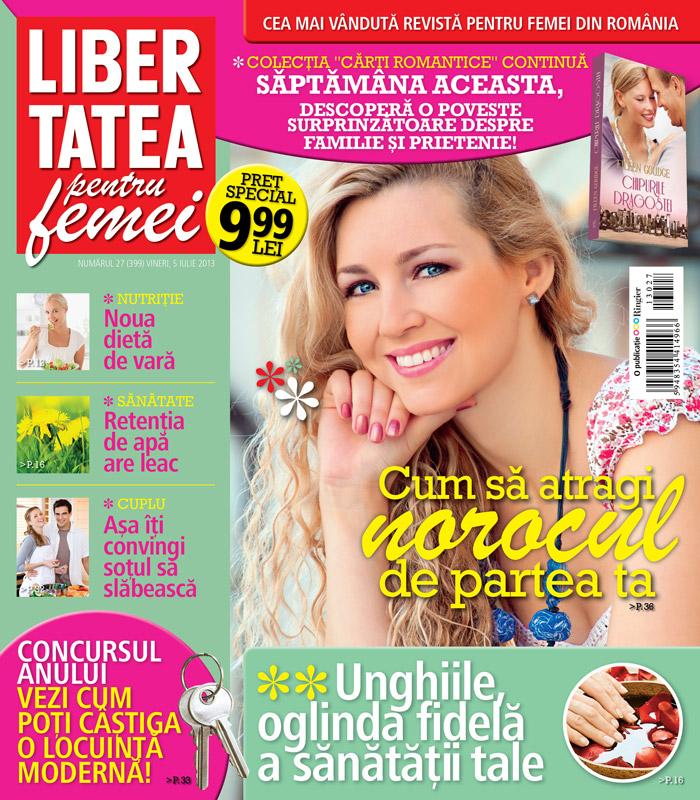 Revista Libertatea pentru femei ~~ Cum sa atragi norocul de partea ta ~~ 5 Iulie 2013