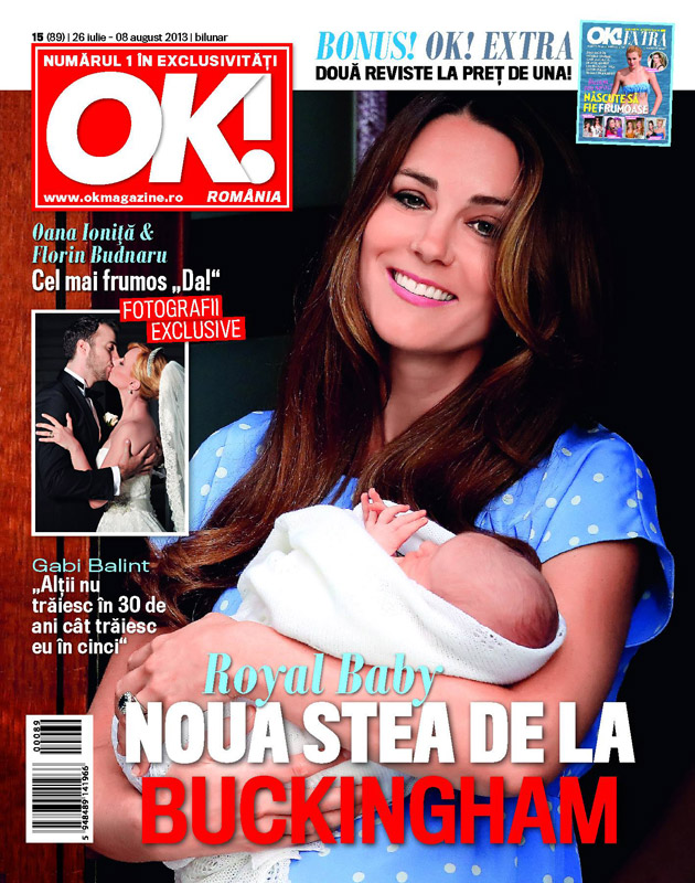 OK! Magazine Romania ~~ Coverstory: Royal Baby - Noua stea de la Buckingham ~~ 26 Iulie 2013