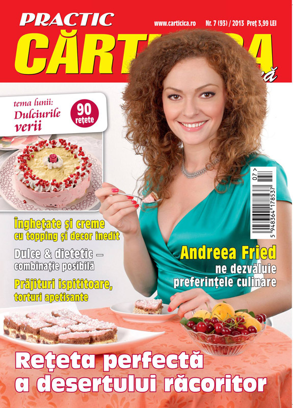 Revista Practic Carticica ~~ Coperta: Andreea Fried ~~ Tema lunii: Dulciurile verii ~~ numarul 7 / 2013