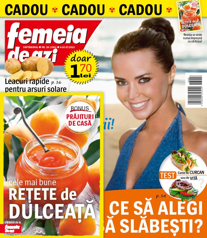 Revista Femeia de azi ~~ Cadou: carticica cu CELE MAI BUNE RETETE DE DULCEATA ~~ 4 Iulie 2013