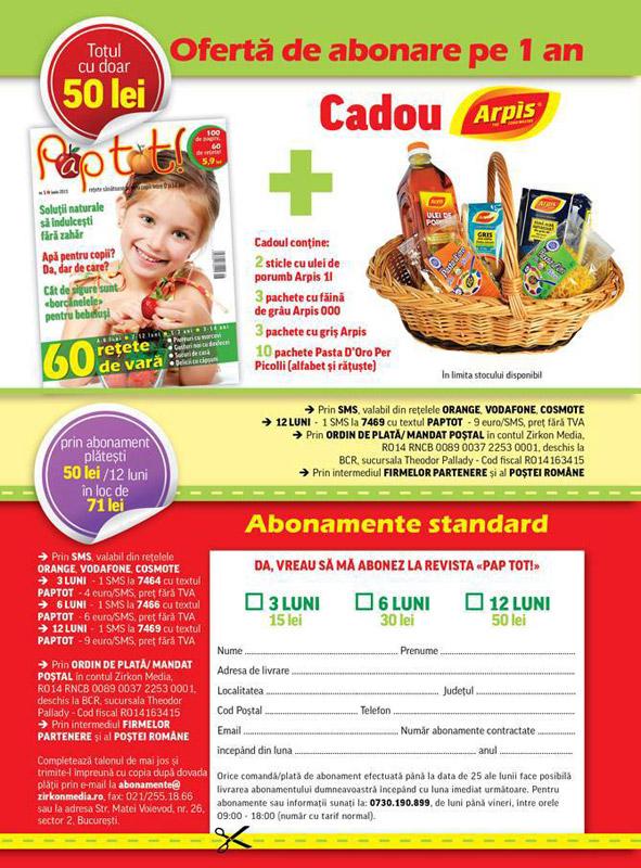 Oferta de abonament pe 1 an la revista PAP TOT! ~~ Cadou: produse Arpis ~~ Pret: 50 lei ~~ Termen limita: 8 Septembrie 2013