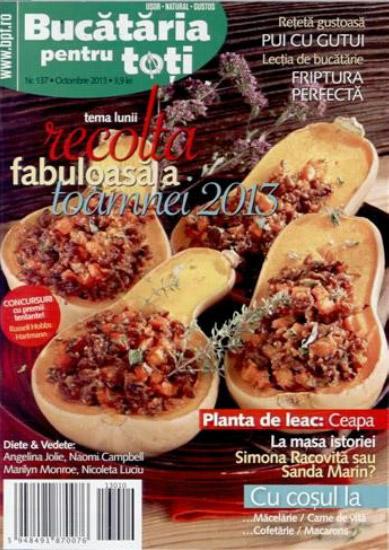 Revista BUCATARIA PENTRU TOTI ~~ Tema lunii: Recolta fabuloasa a toamnei 2013 ~~ Octombrie 2013