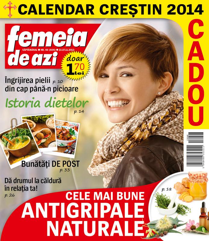 Femeia de azi ~~ Cele mai bune antigripale naturale ~~ Cadou: calendar crestin 2014 ~~ 21 Noiembrie 2013