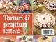Practic in bucatarie ~~ Torturi si prajituri festive ~~ Pret: 8 lei