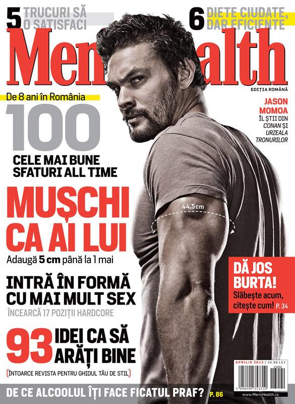 Men\'s Health Romania ~~ Editie aniversara 8 ani ~~ Cover man: Jason Momoa ~~ Aprilie 2013 ~~ Pret: 11 lei