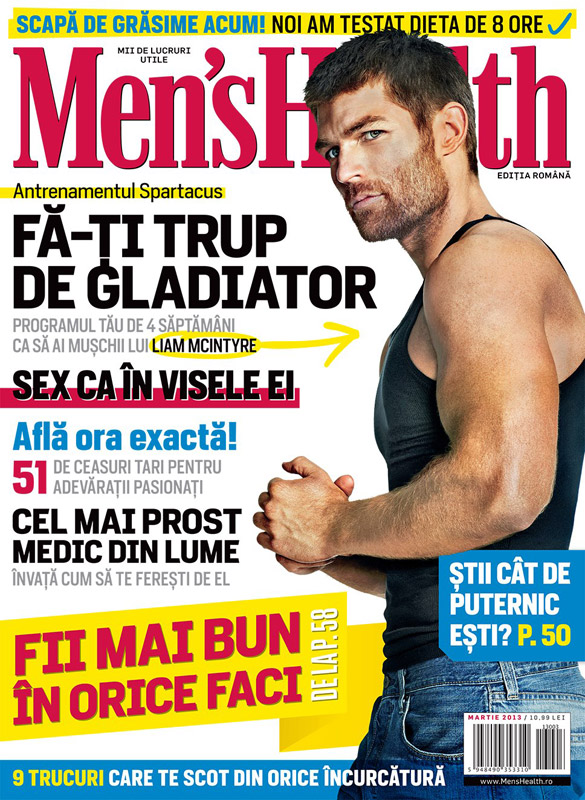 Men\'s Health Romania ~~ Cover man: Liam McIntyre ~~ Martie 2013 ~~ Pret: 10,99 lei