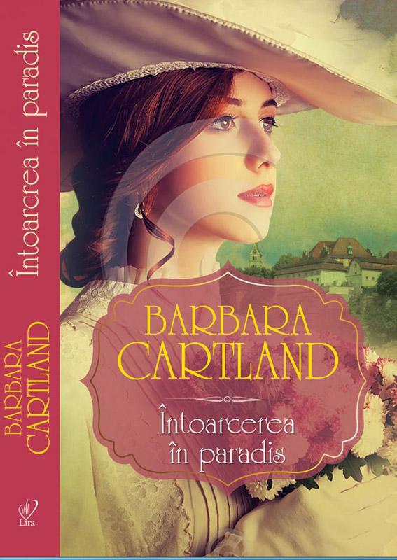 INTOARCEREA IN PARADIS, de Barbara Cartland ~~ 17 Ianuarie 2014 ~~ Pret: 10 lei